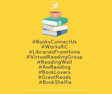 #BooksConnectUs #WarksRC #LibrariesFromHome #VirtualReadingGroup #ReadingWell #AmReading #BookLovers #GreatReads #BookShelfie